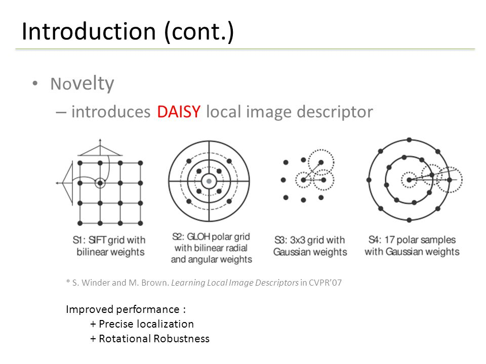 No velty – introduces DAISY local image descriptor Introduction (cont.) Replacing weighted sums by convolutions