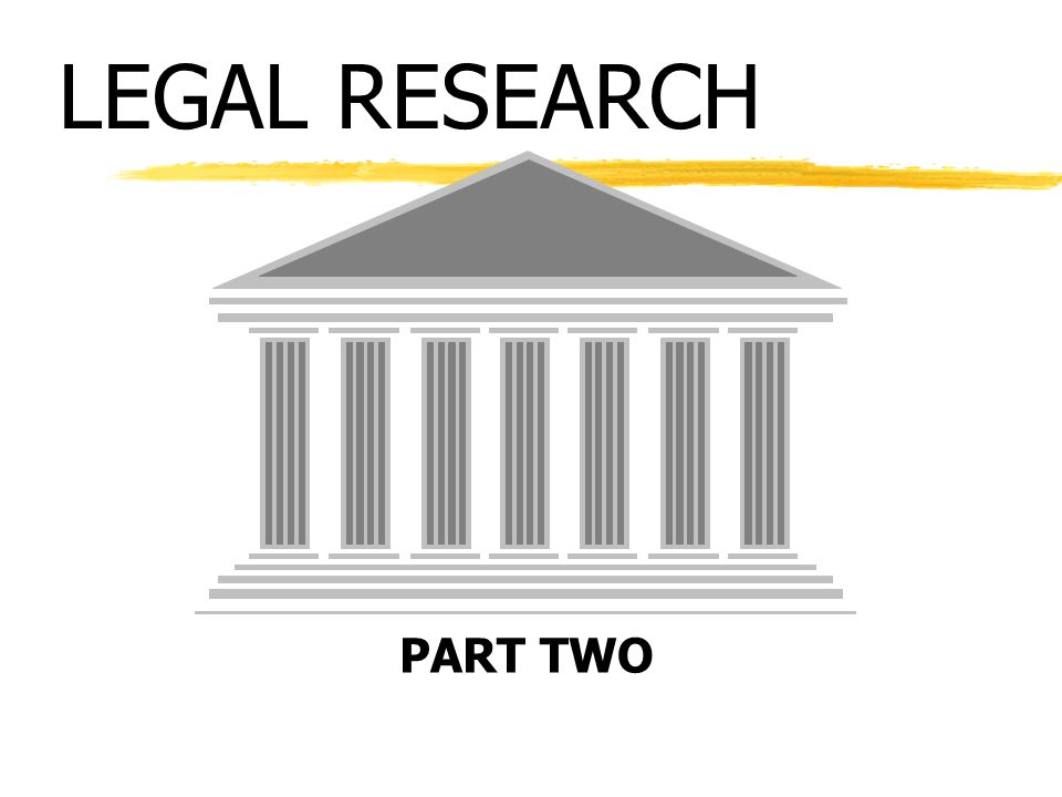 LEGAL RESEARCH PART TWO