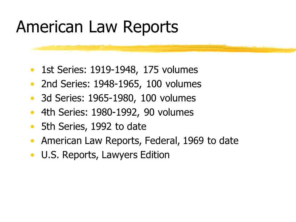American Law Reports 1st Series: 1919-1948, 175 volumes 2nd Series: 1948-1965, 100 volumes 3d Series: 1965-1980, 100 volumes 4th Series: 1980-1992, 90 volumes 5th Series, 1992 to date American Law Reports, Federal, 1969 to date U.S.