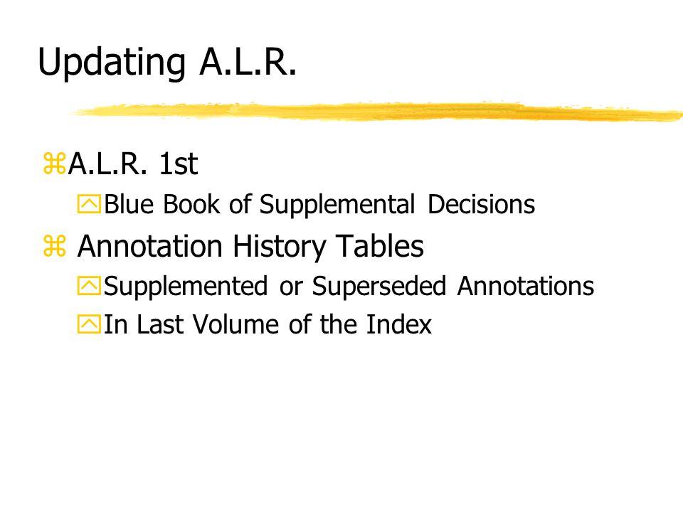 Updating A.L.R. zA.L.R.