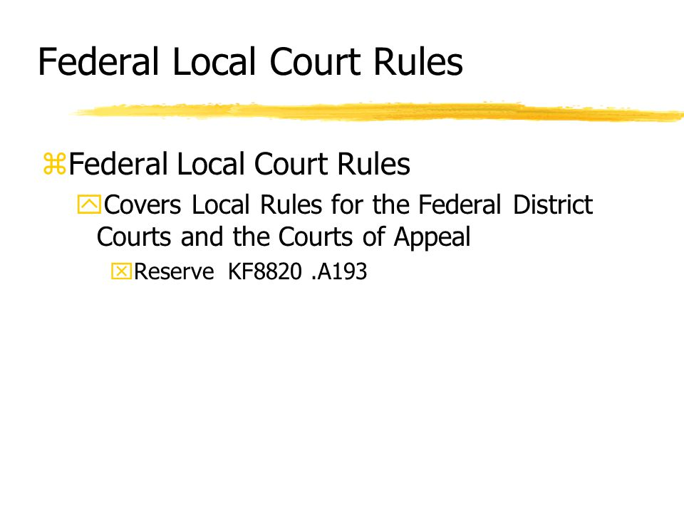 Federal Local Court Rules zFederal Local Court Rules yCovers Local Rules for the Federal District Courts and the Courts of Appeal xReserve KF8820.A193
