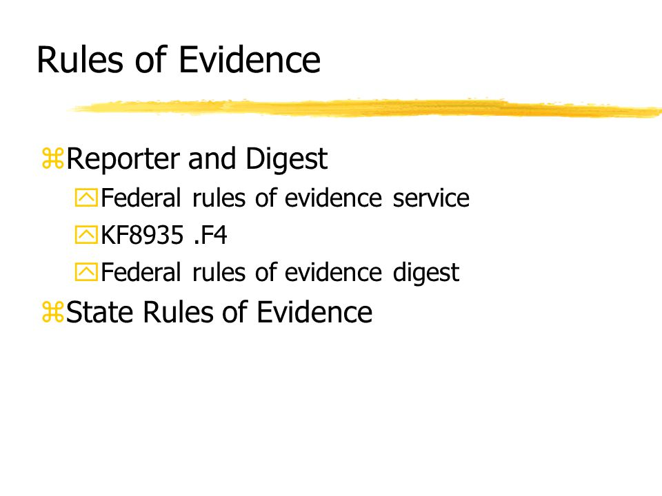 Rules of Evidence zReporter and Digest yFederal rules of evidence service yKF8935.F4 yFederal rules of evidence digest zState Rules of Evidence