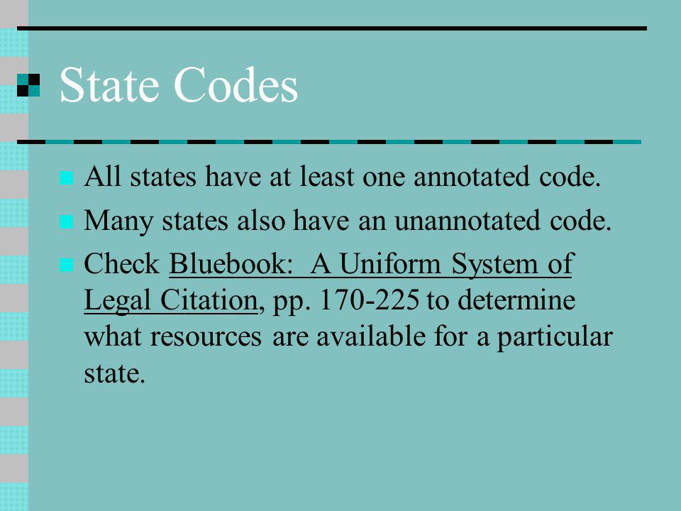 State Codes All states have at least one annotated code.