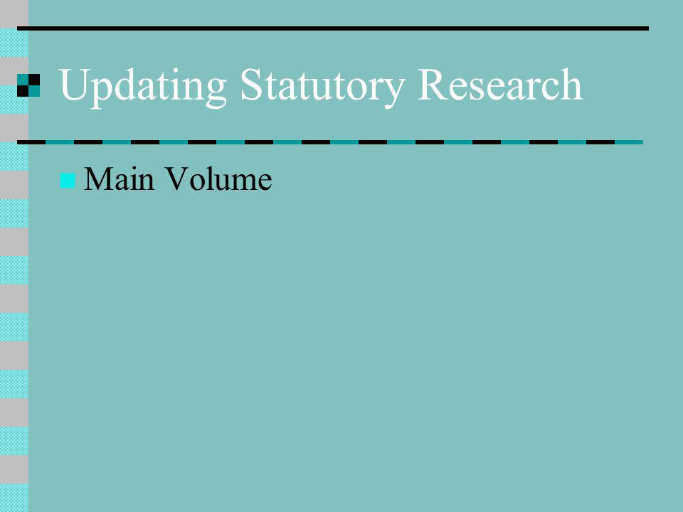 Updating Statutory Research Main Volume