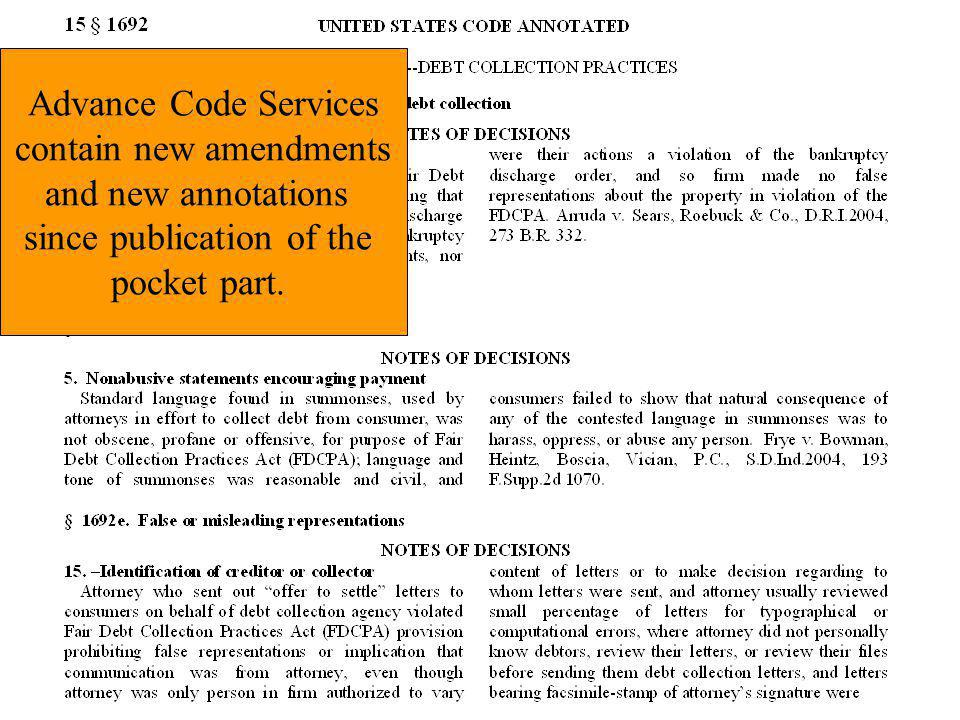 Advance Code Services contain new amendments and new annotations since publication of the pocket part.