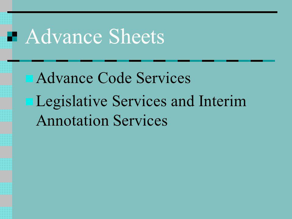 Advance Sheets Advance Code Services Legislative Services and Interim Annotation Services