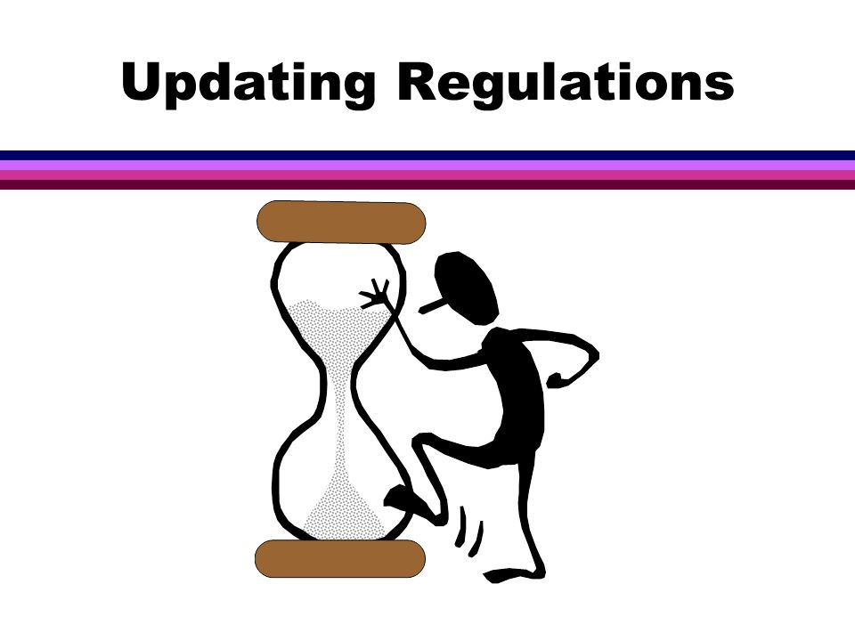 Updating Regulations