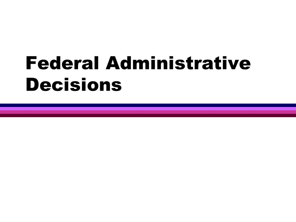 Federal Administrative Decisions