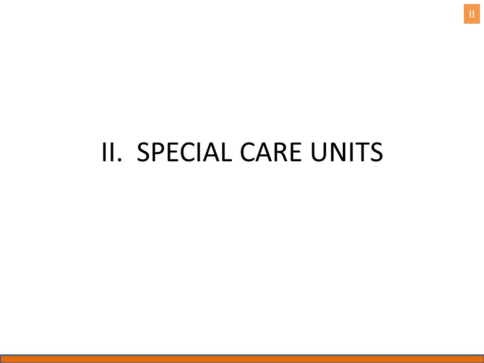 II. SPECIAL CARE UNITS II