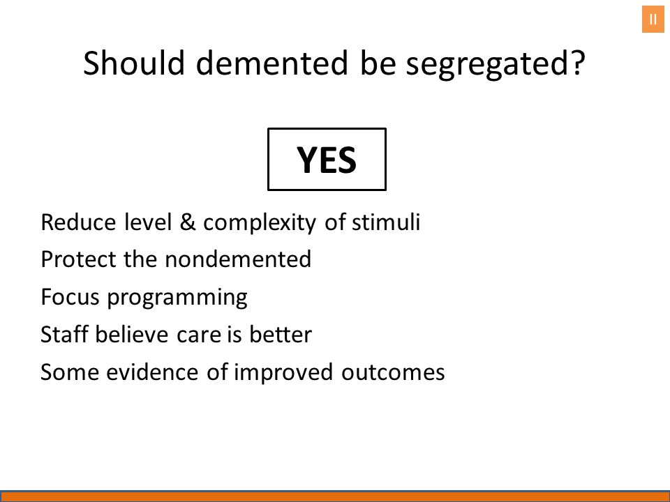 Should demented be segregated.