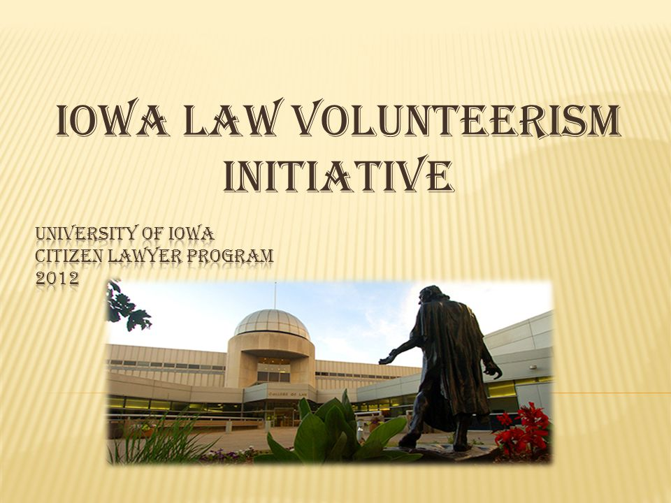 IOWA LAW VOLUNTEERism INITIATIVE