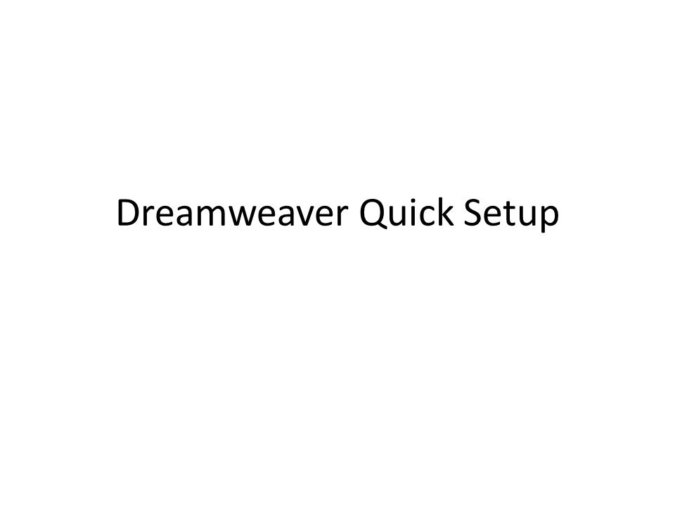 Dreamweaver Quick Setup