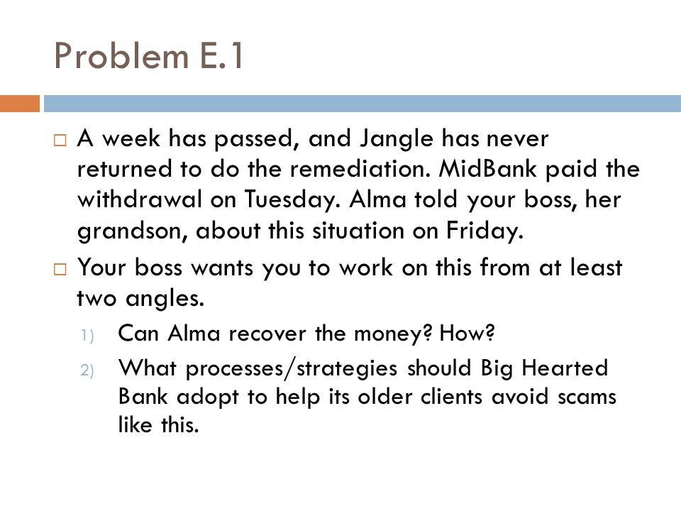 Problem E.1  A week has passed, and Jangle has never returned to do the remediation.