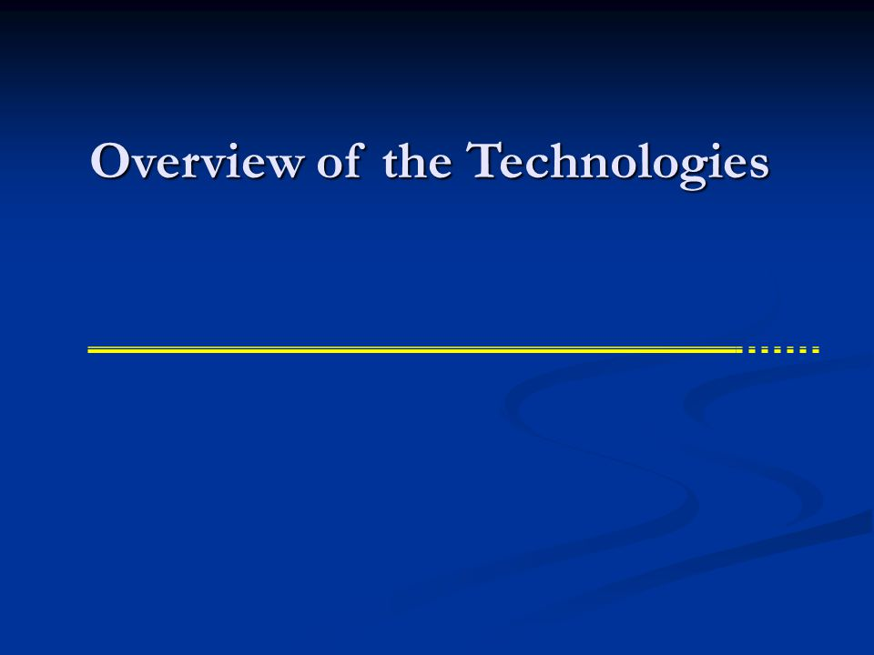 Overview of the Technologies