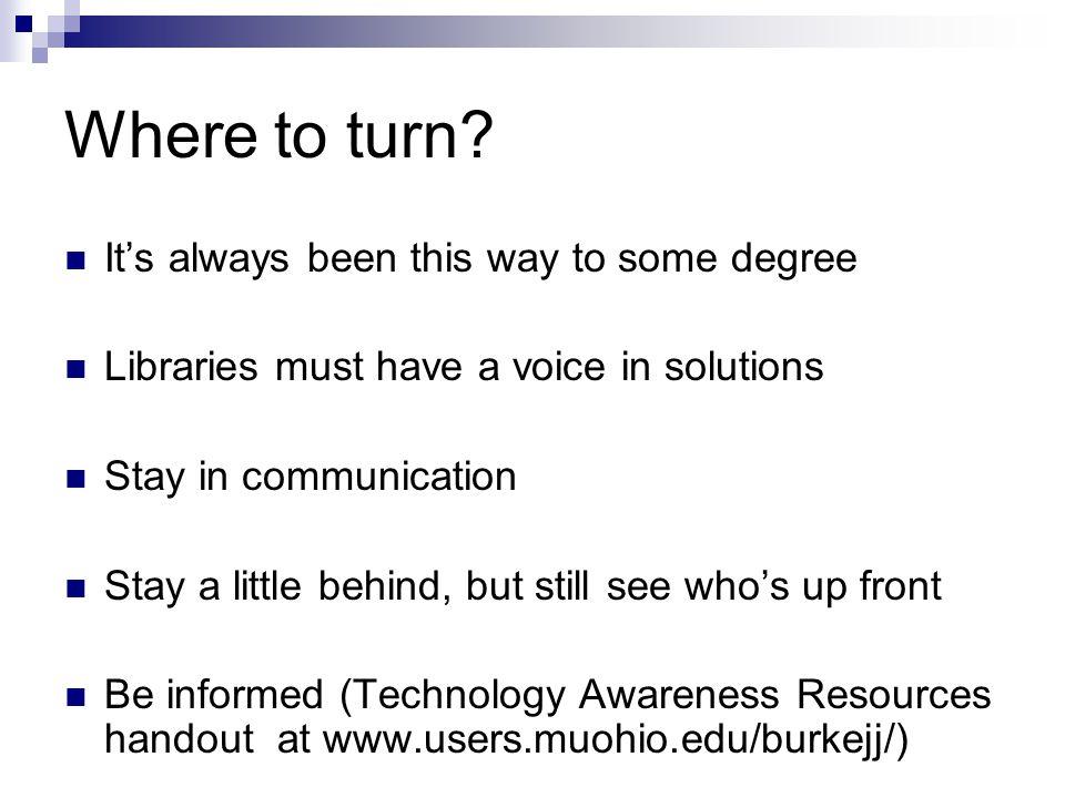 Where to turn.