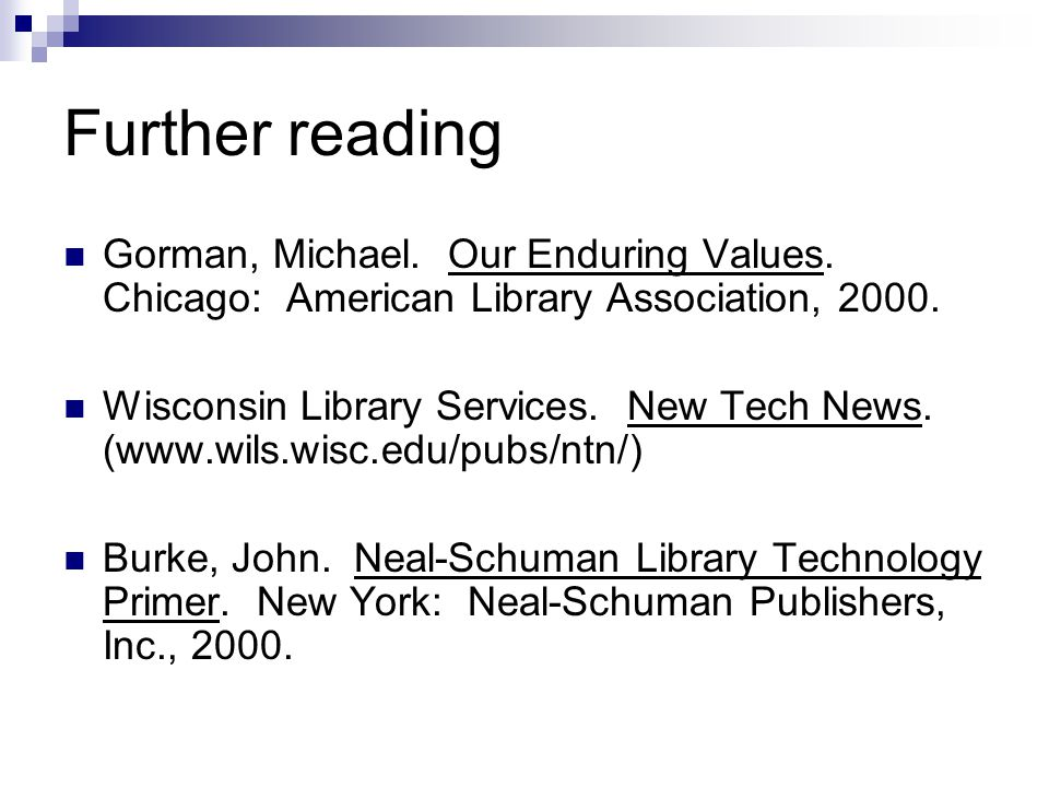 Further reading Gorman, Michael. Our Enduring Values.