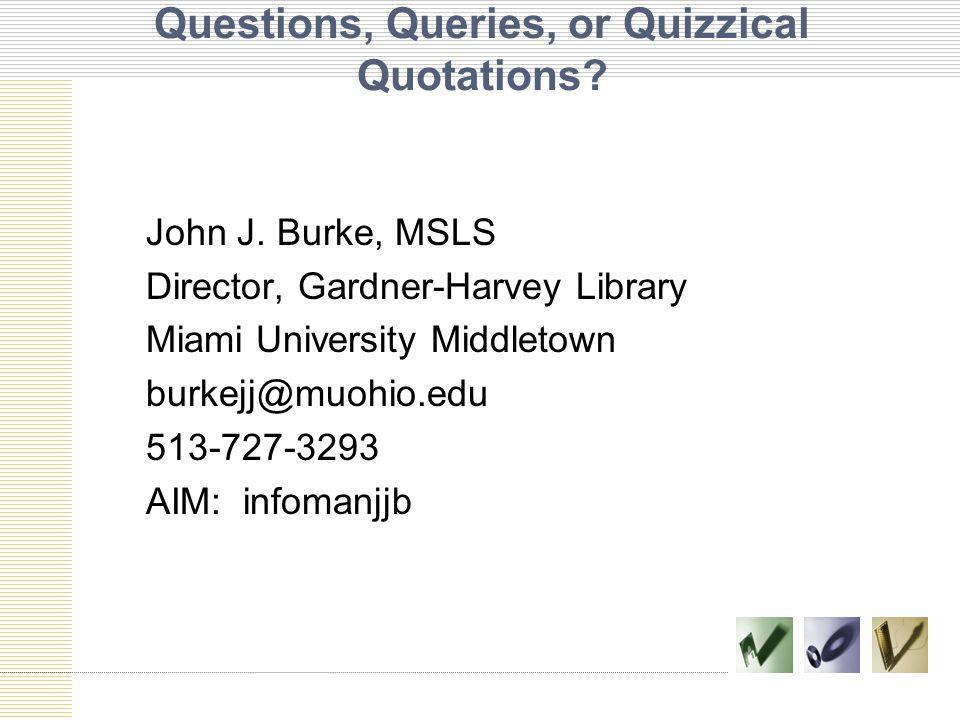 Questions, Queries, or Quizzical Quotations. John J.