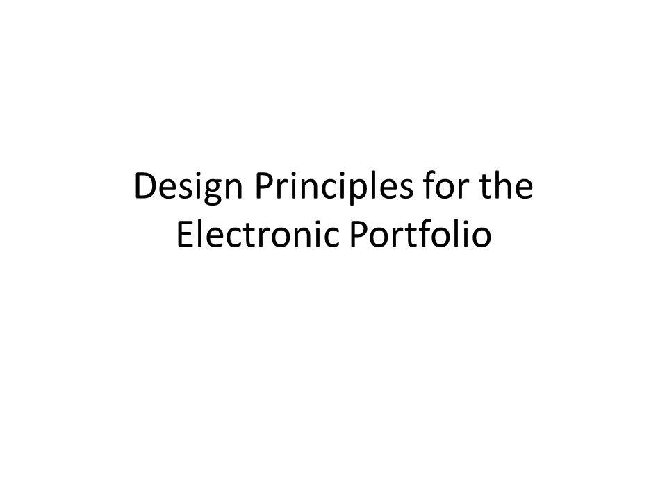 Design Principles for the Electronic Portfolio