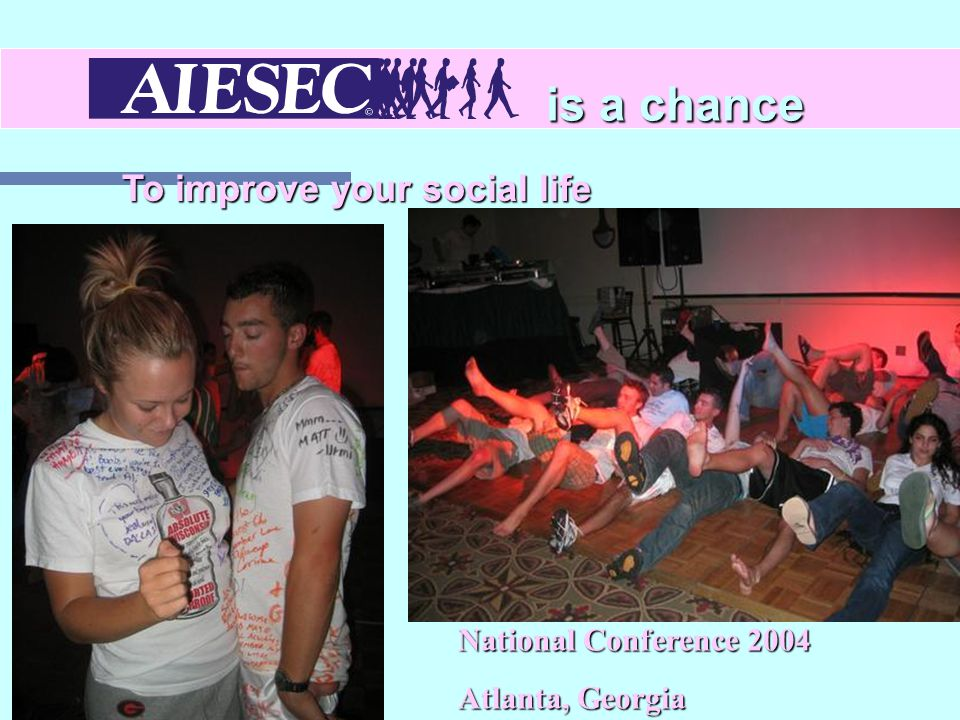 is a chance To improve your social life National Conference 2004 Atlanta, Georgia