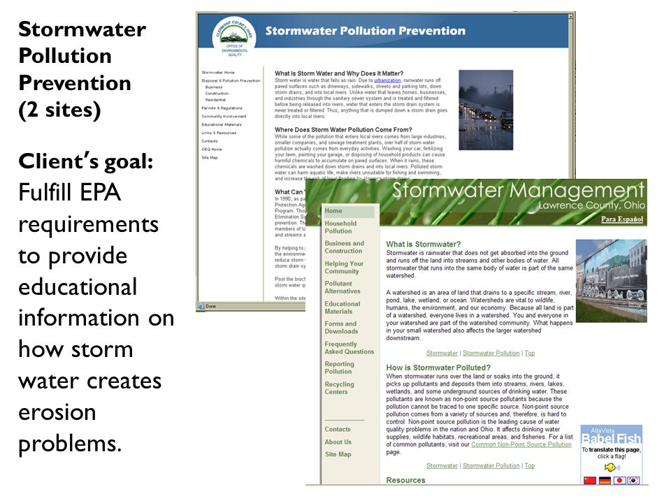 Stormwater Pollution Prevention (2 sites) Client's goal: Fulfill EPA requirements to provide educational information on how storm water creates erosion problems.