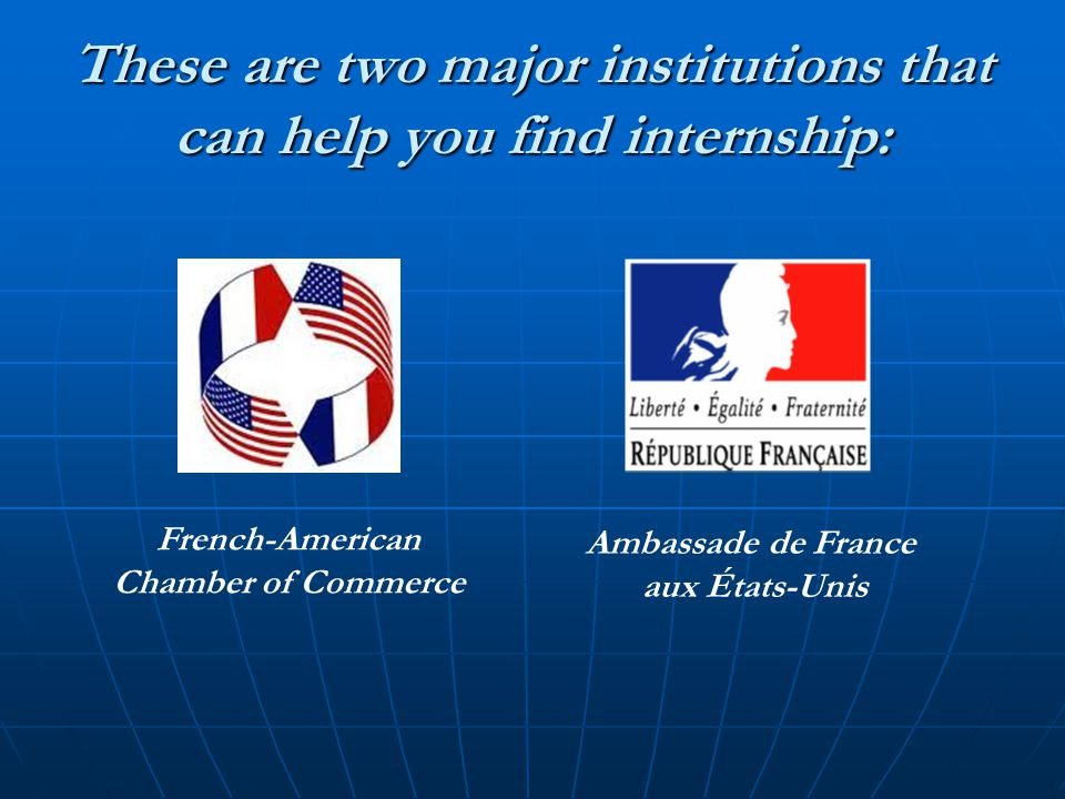 These are two major institutions that can help you find internship: French-American Chamber of Commerce Ambassade de France aux États-Unis