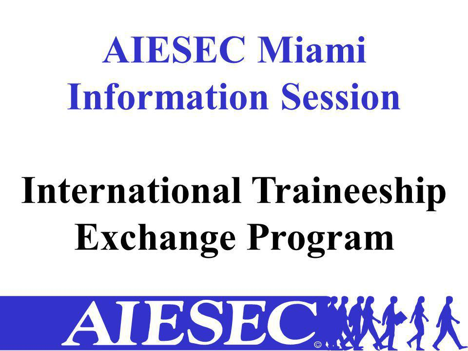 AIESEC Miami Information Session International Traineeship Exchange Program