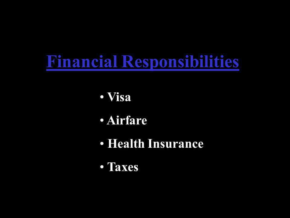 Financial Responsibilities Visa Airfare Health Insurance Taxes