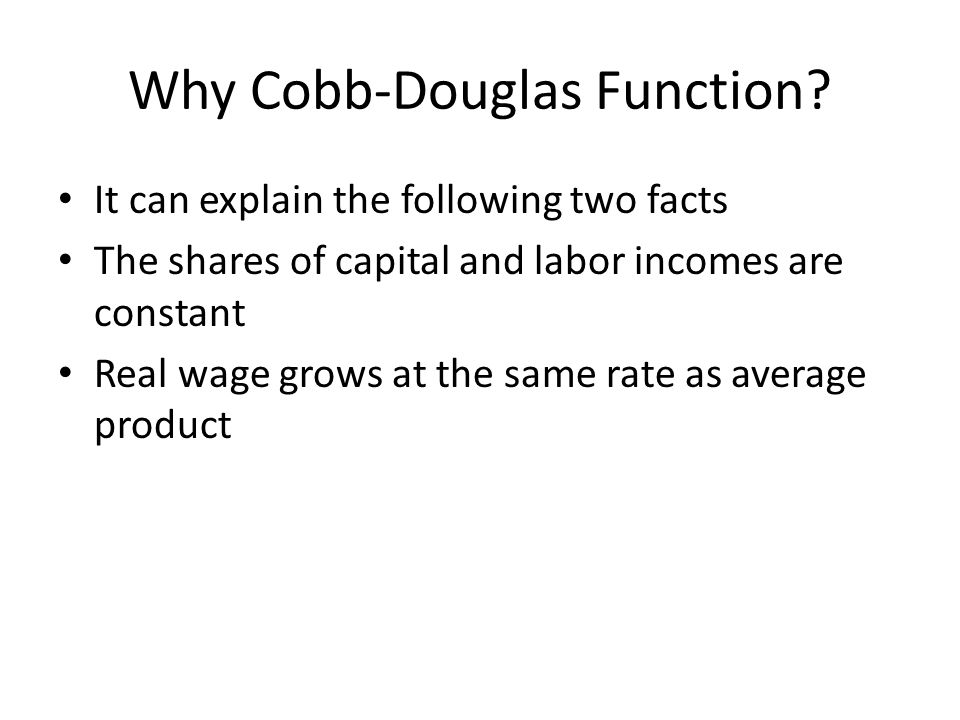 Why Cobb-Douglas Function.