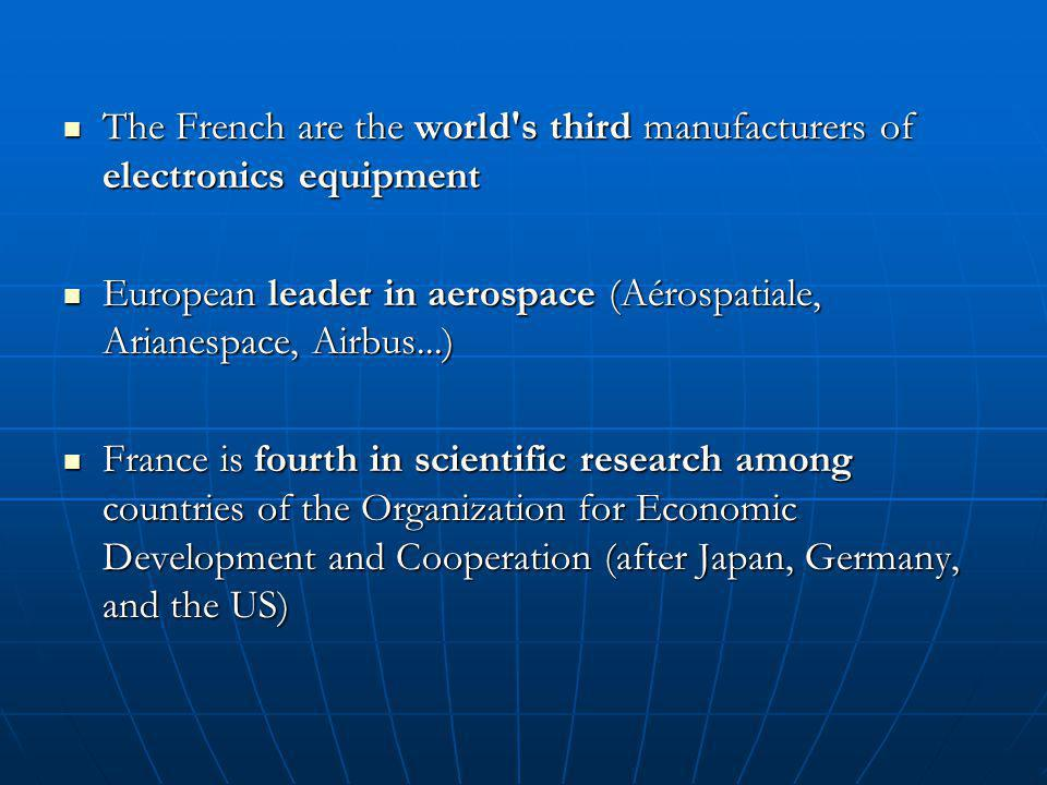 The French are the world's third manufacturers of electronics equipment The French are the world's third manufacturers of electronics equipment Europe