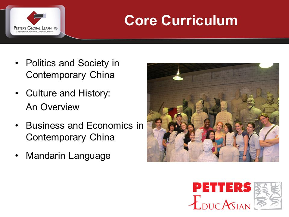 Politics and Society in Contemporary China Culture and History: An Overview Business and Economics in Contemporary China Mandarin Language Core Curriculum