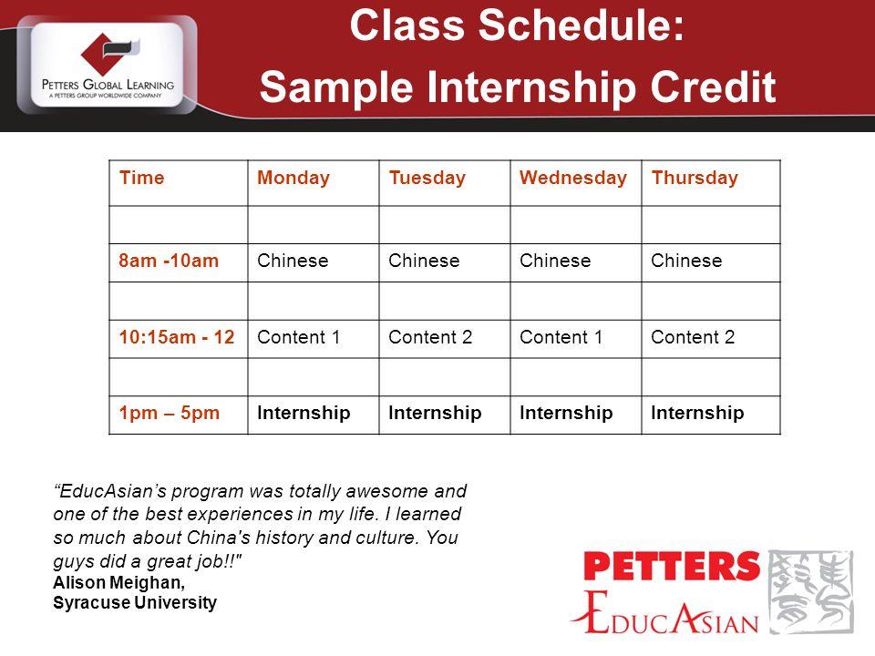 TimeMondayTuesdayWednesdayThursday 8am -10amChinese 10:30am - 12Content 1Content 2Content 1Content 2 1pm – 3pmChinese Class Schedule: Sample Intensive Chinese EducAsian is the best.
