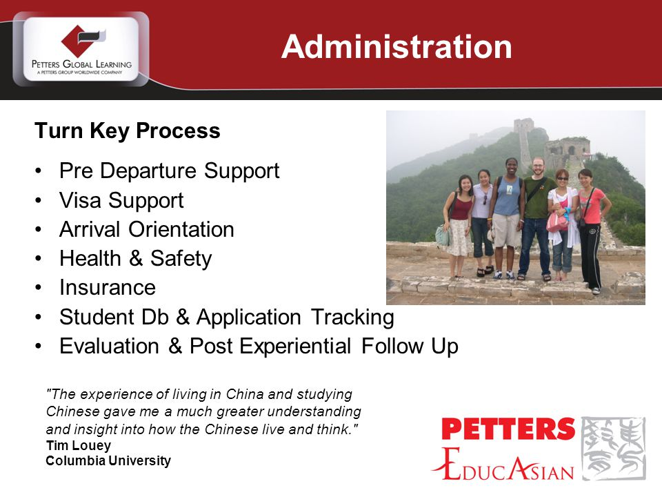 Turn Key Process Pre Departure Support Visa Support Arrival Orientation Health & Safety Insurance Student Db & Application Tracking Evaluation & Post