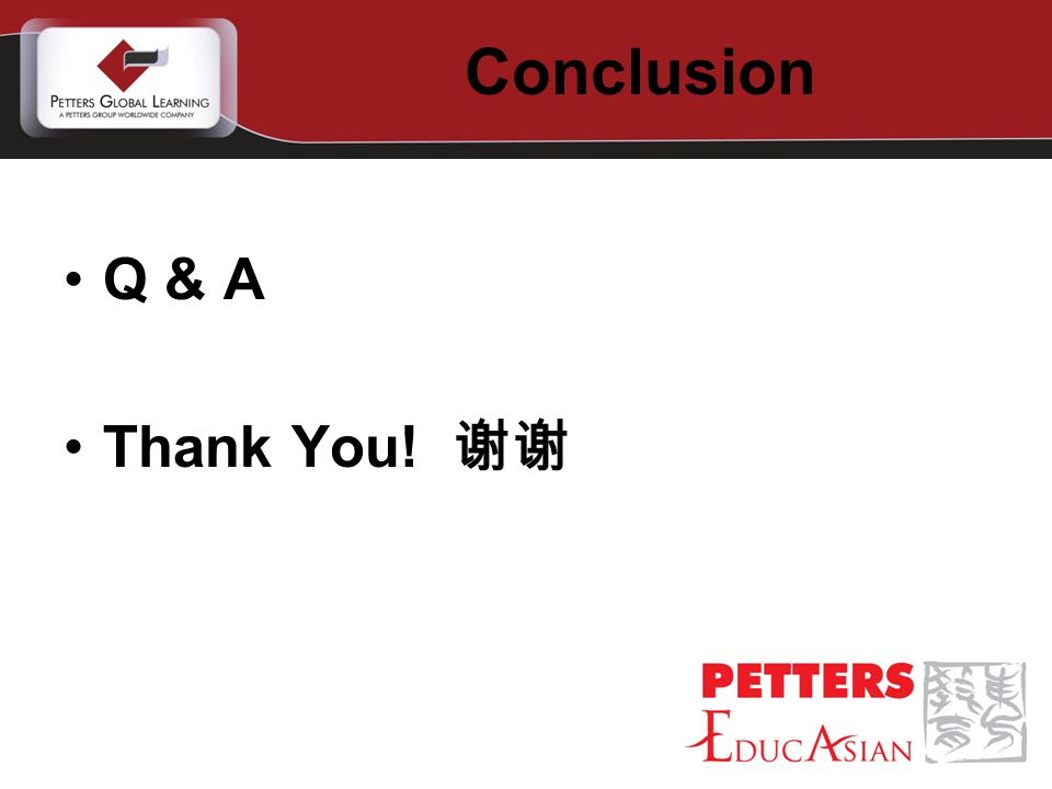 Conclusion Q & A Thank You! 谢谢