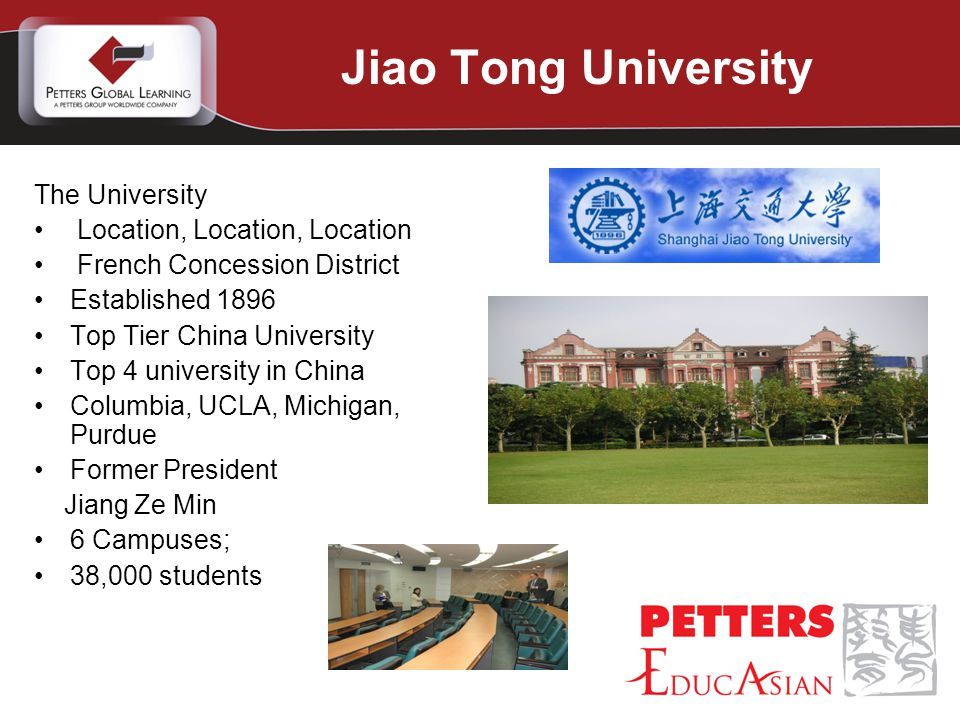 The University Location, Location, Location French Concession District Established 1896 Top Tier China University Top 4 university in China Columbia, UCLA, Michigan, Purdue Former President Jiang Ze Min 6 Campuses; 38,000 students Jiao Tong University