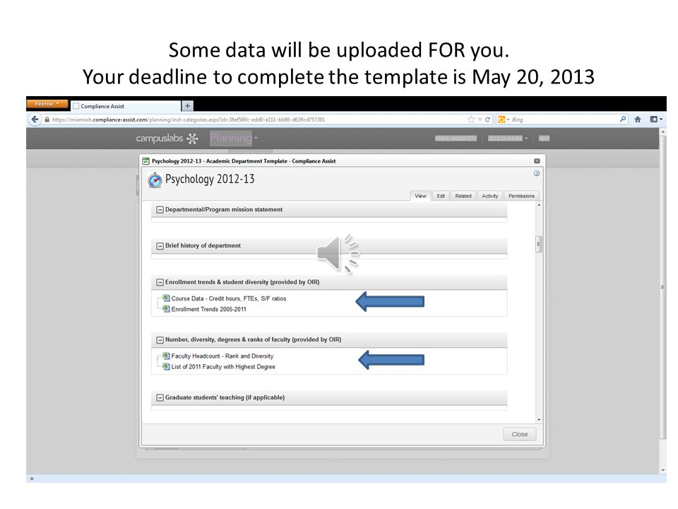 Some data will be uploaded FOR you. Your deadline to complete the template is May 20, 2013