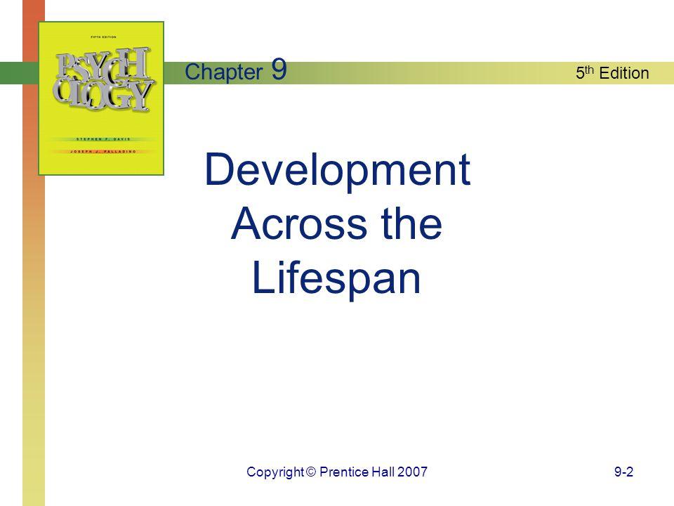 5 th Edition Copyright © Prentice Hall 20079-2 Development Across the Lifespan Chapter 9