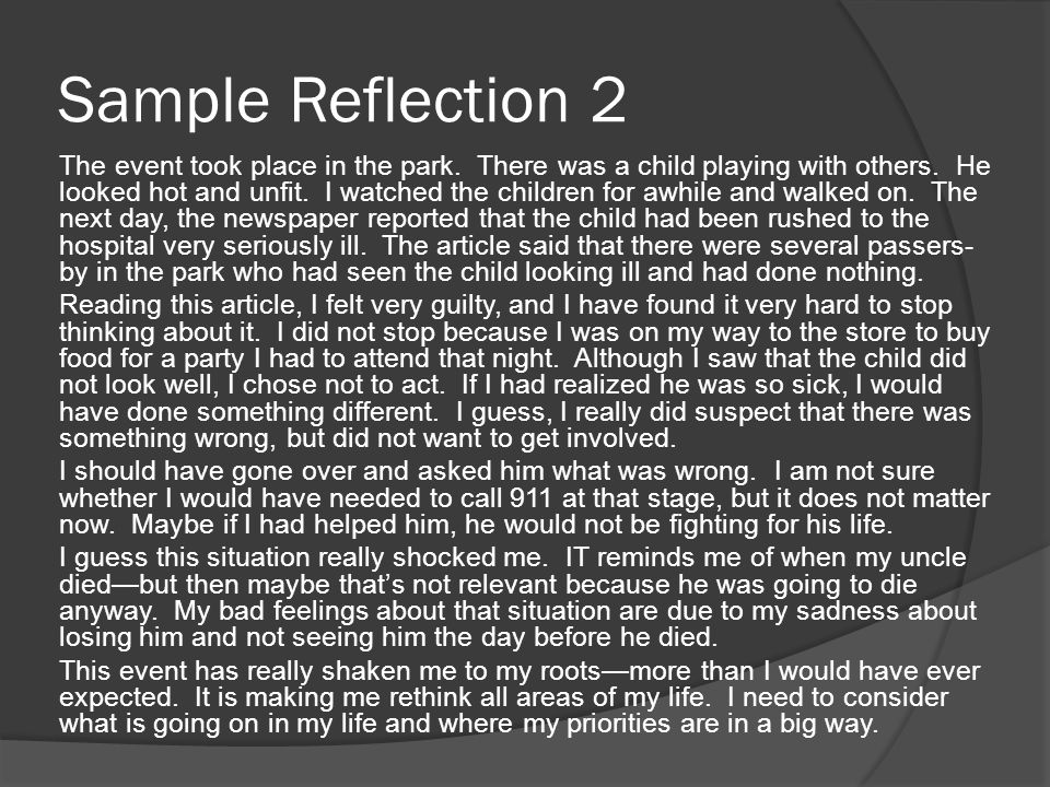 Sample Reflection 2 The event took place in the park. There was a child playing with others. He looked hot and unfit. I watched the children for awhil