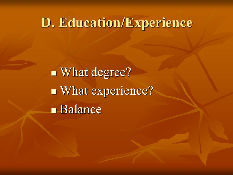 D. Education/Experience What degree What degree What experience What experience Balance Balance