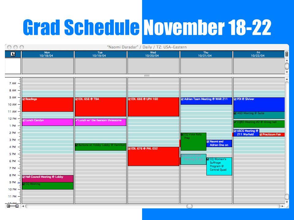 Grad Schedule November 18-22