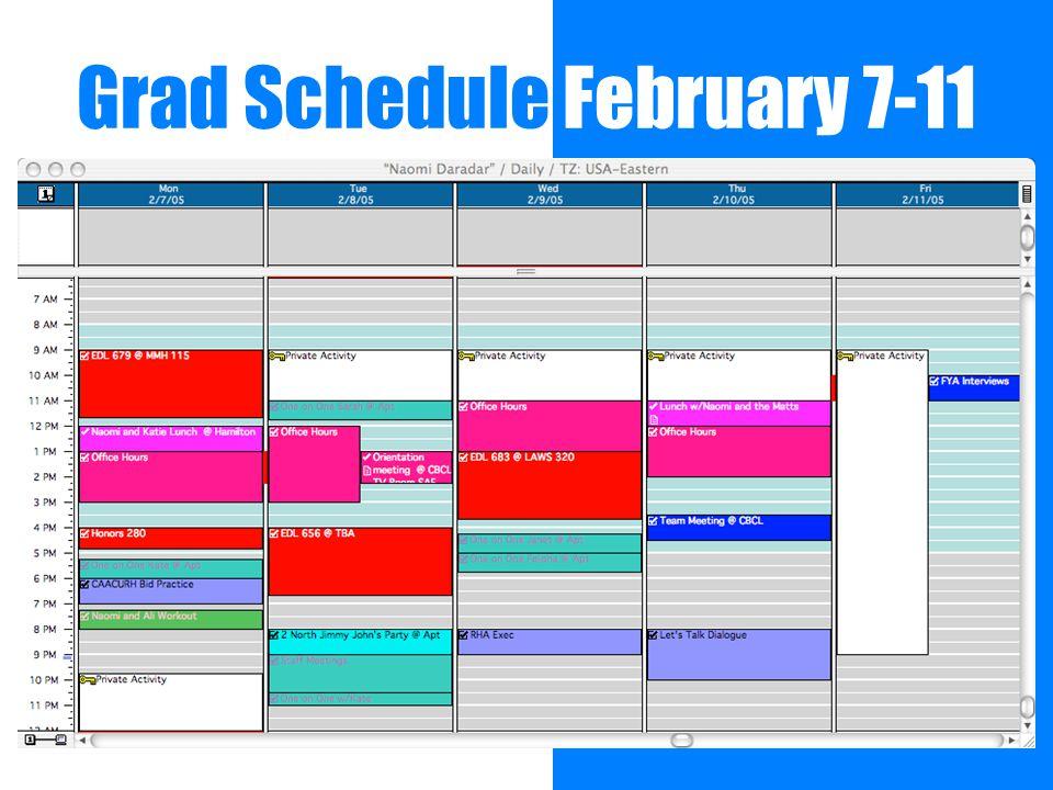 Grad Schedule February 7-11