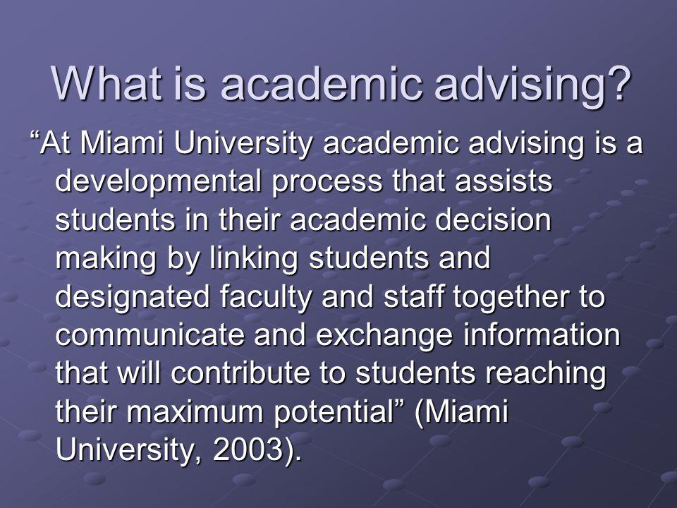 References Crookston, B.B.(1972/1994). A developmental view of academic advising as teaching.