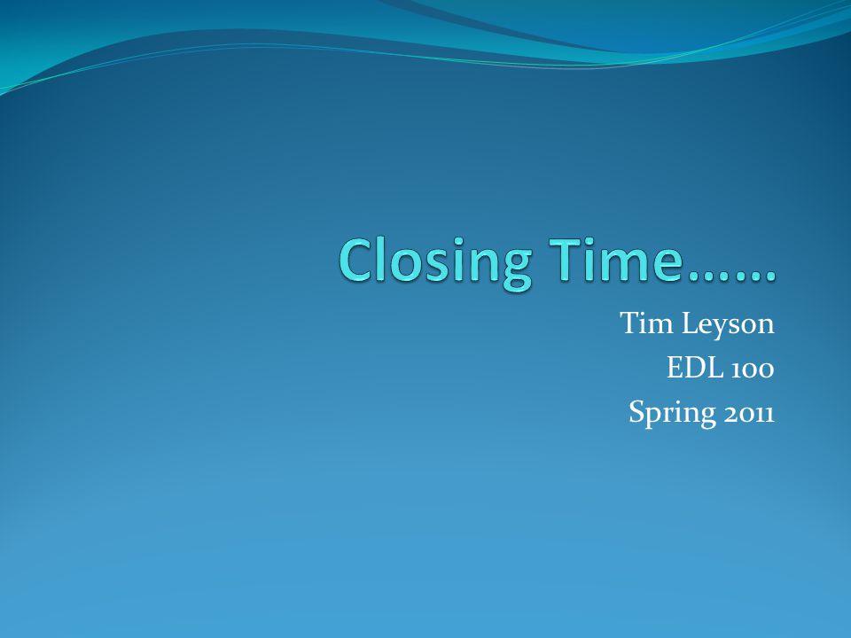 Tim Leyson EDL 100 Spring 2011