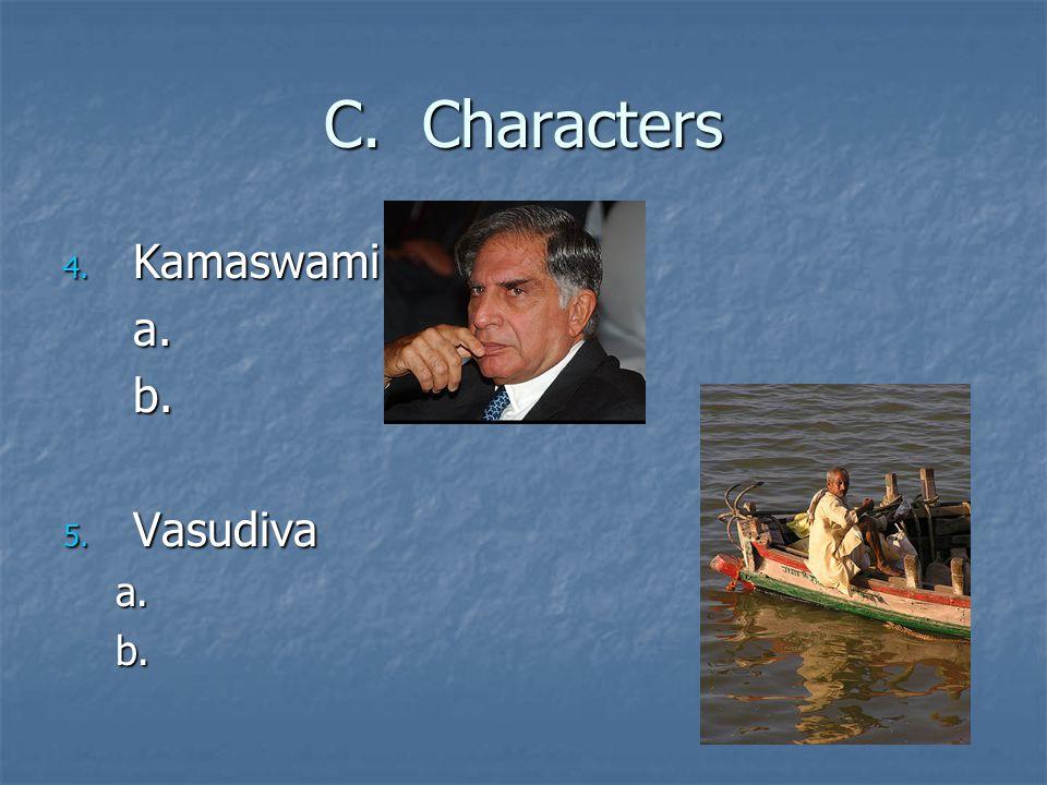 C. Characters 4. Kamaswami a.b. 5. Vasudiva a.b.