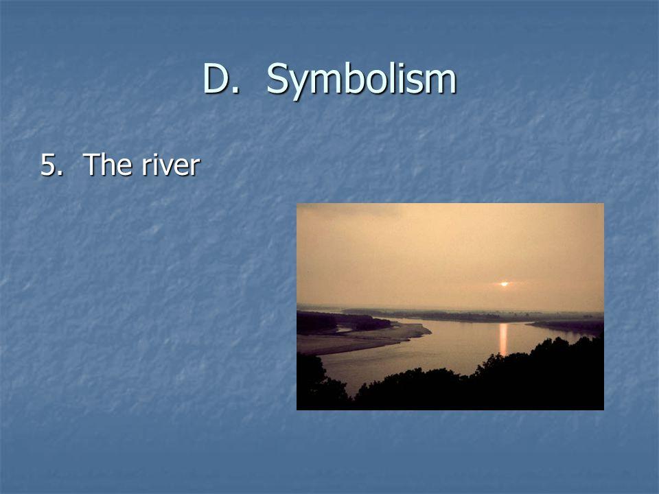D. Symbolism 5. The river