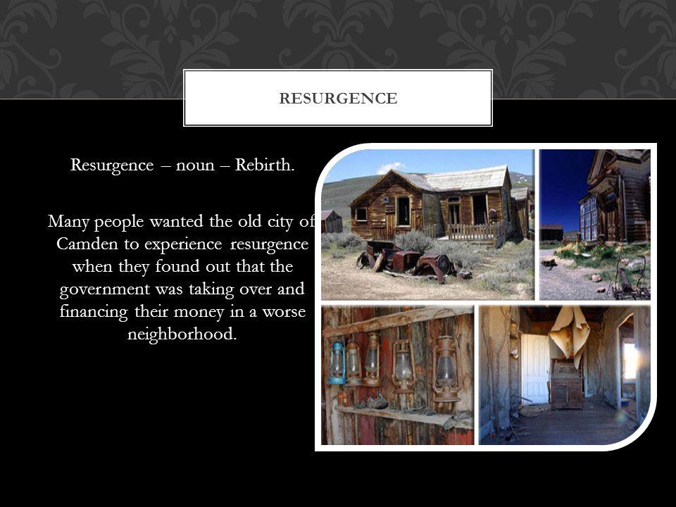 Resurgence – noun – Rebirth.