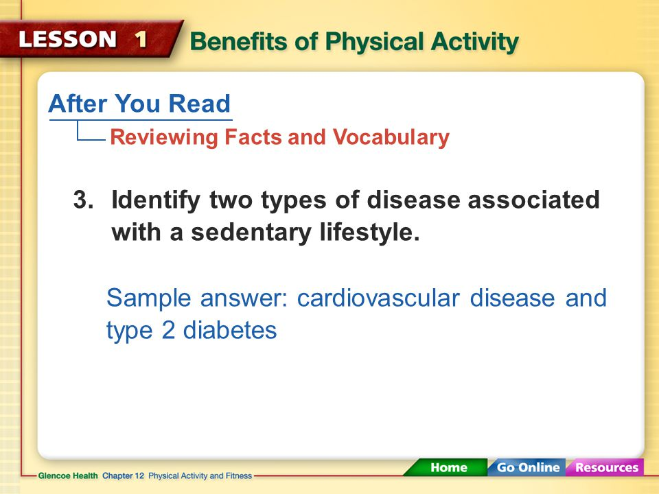 After You Read Reviewing Facts and Vocabulary 2.Name three body systems that benefit from regular physical activity. Cardiovascular system, respirator