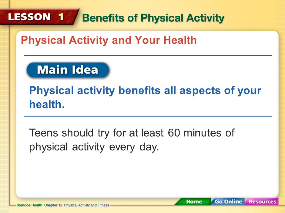 Physical Activity and Your Health Physical activity benefits all aspects of your health.