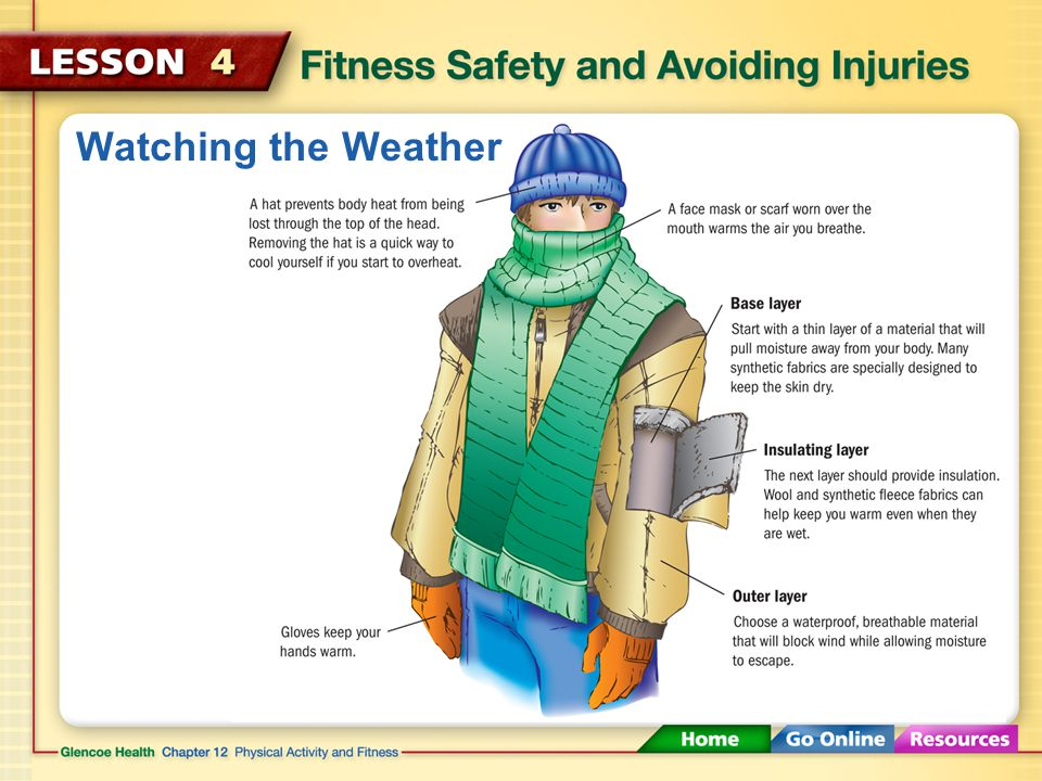 Watching the Weather Check the weather and avoid exercising outside during extreme weather, such as thunderstorms or blizzards.