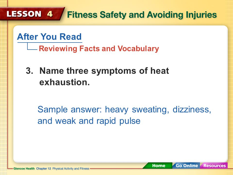 After You Read Reviewing Facts and Vocabulary 2.How should frostbite be treated? What can you do to prevent frostbite? Thaw the area with warm water.