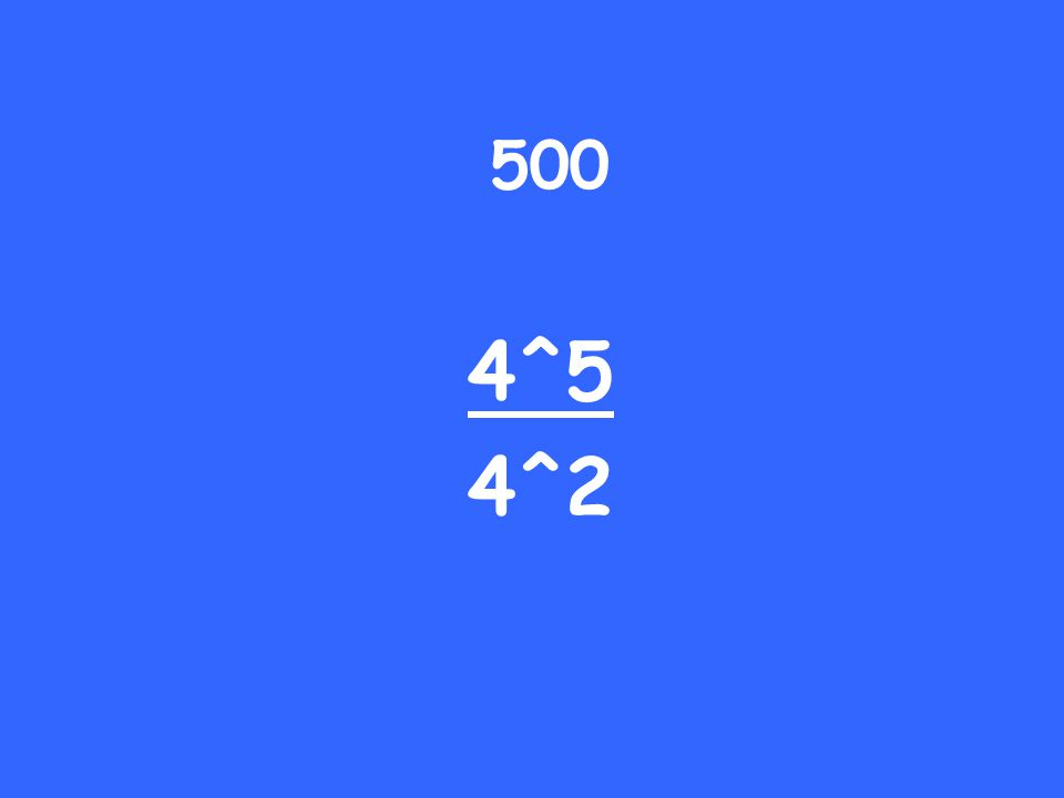 500 4^5 4^2